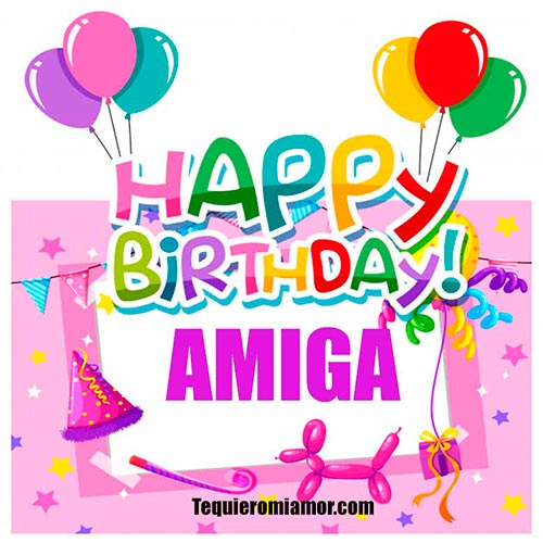 Happy Birthday amiga